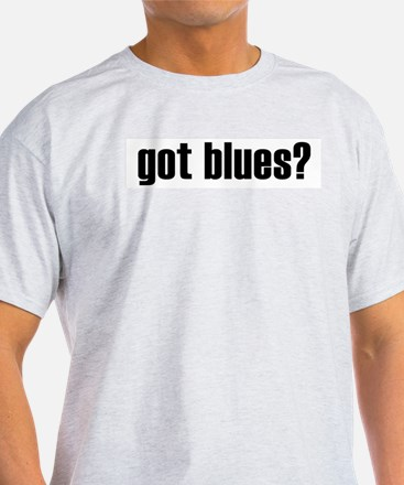 got blues? T-Shirt