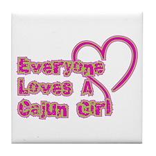 Everyone Loves A Cajun Girl Tile Coaster