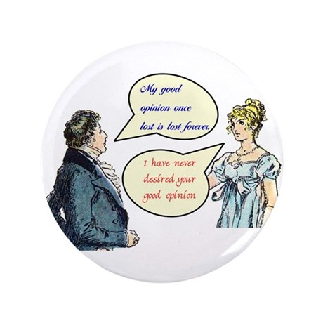 "Jane Austen ""good opinion"" quotes large Button"