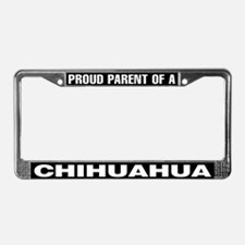 Proud Parent of a Chihuahua License Plate Frame