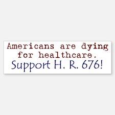 Americans Are Dying For Healt Bumper Bumper Bumper Sticker