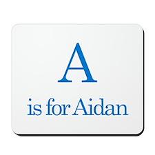 A is for Aidan Mousepad