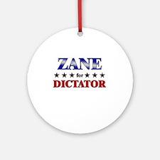 ZANE for dictator Ornament (Round)