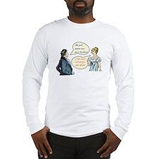 Good Opinion Long Sleeve T-Shirt