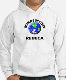 World's Okayest Rebeca Hoodie Sweatshirt