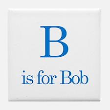 B is for Bob Tile Coaster