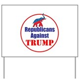 Republicans against trump Yard Signs