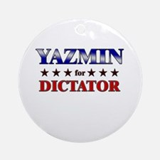 YAZMIN for dictator Ornament (Round)