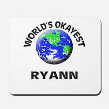 World's Okayest Ryann Mousepad