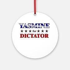 YASMINE for dictator Ornament (Round)