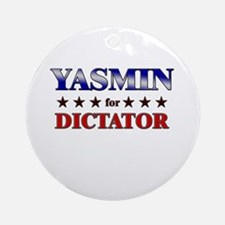 YASMIN for dictator Ornament (Round)