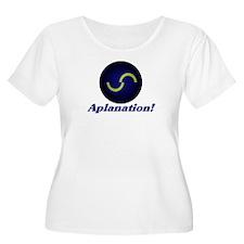 aplanation! T-Shirt