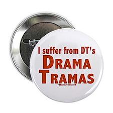 "Drama Tramas 2.25"" Button"
