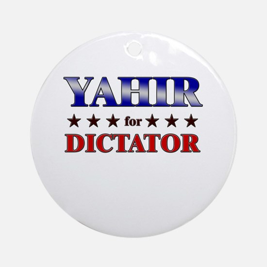 YAHIR for dictator Ornament (Round)