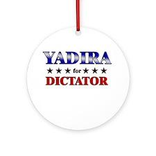 YADIRA for dictator Ornament (Round)