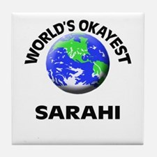 World's Okayest Sarahi Tile Coaster