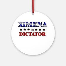 XIMENA for dictator Ornament (Round)