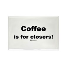 Coffee is for closers! (new) - Rectangle Magnet
