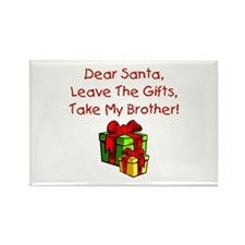Leave The Gifts, Take My Brother Rectangle Magnet