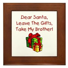 Leave The Gifts, Take My Brother Framed Tile