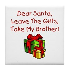 Leave The Gifts, Take My Brother Tile Coaster
