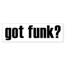 got funk? Bumper Car Sticker