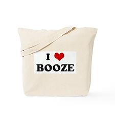 I Love BOOZE Tote Bag