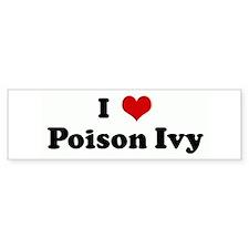 I Love Poison Ivy Bumper Bumper Sticker