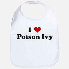 I Love Poison Ivy Bib