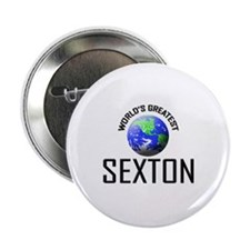 "World's Greatest SEXTON 2.25"" Button"