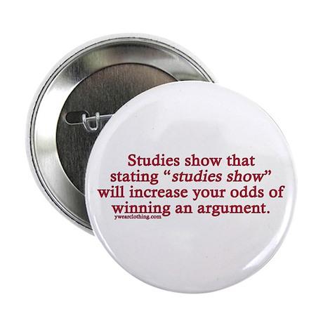"""Studies Show 2.25"""" Button"""