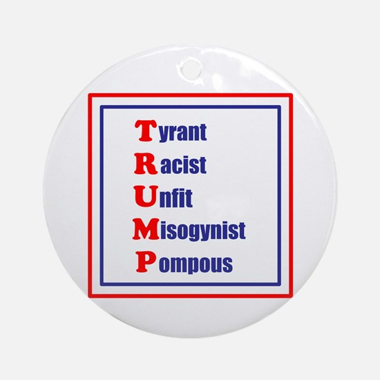 Trump, Tyrant, Racist, Unfit, Round Ornament