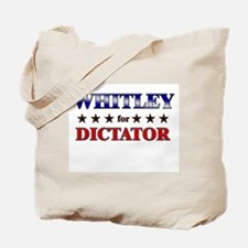 WHITLEY for dictator Tote Bag