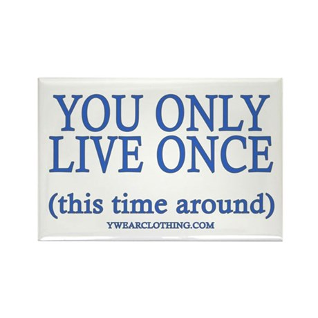 Live Once This Time Rectangle Magnet