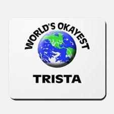 World's Okayest Trista Mousepad