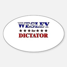 WESLEY for dictator Oval Decal