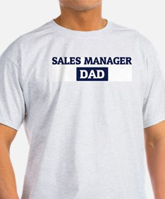 SALES MANAGER Dad T-Shirt
