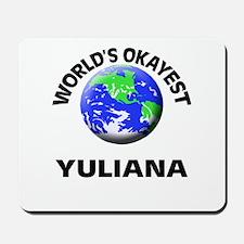 World's Okayest Yuliana Mousepad