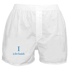 I is for Isaiah Boxer Shorts