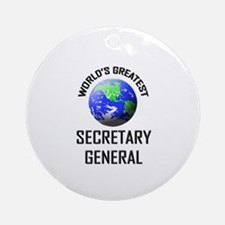 World's Greatest SECRETARY GENERAL Ornament (Round