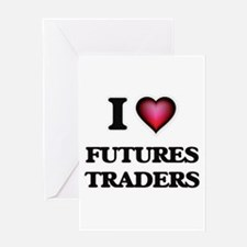 I love Futures Traders Greeting Cards