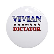 VIVIAN for dictator Ornament (Round)