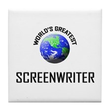 World's Greatest SCREENWRITER Tile Coaster