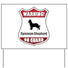 Pyrenean On Guard Yard Sign