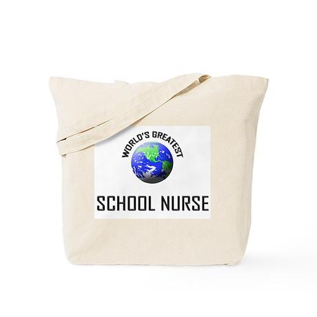 World's Greatest SCHOOL NURSE Tote Bag