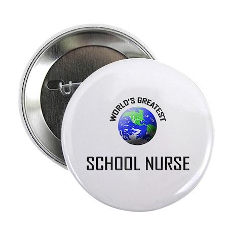 "World's Greatest SCHOOL NURSE 2.25"" Button"