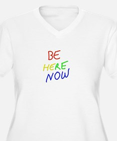 Be Here Now Plus Size T-Shirt