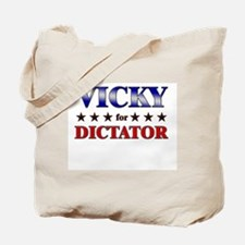 VICKY for dictator Tote Bag