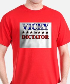VICKY for dictator T-Shirt
