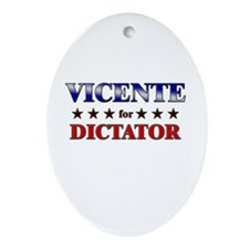 VICENTE for dictator Oval Ornament